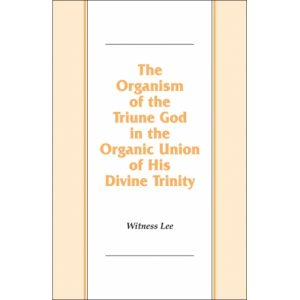 Organism of the Triune God in the Organic Union of His Divine Trinity, The