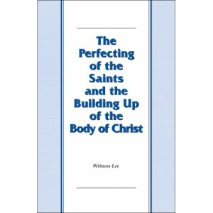 Perfecting of the Saints and the Building Up of the Body of Christ, The