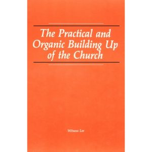 Practical and Organic Building Up of the Church, The