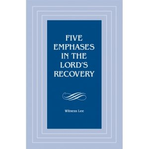 Five Emphases in the Lord's Recovery
