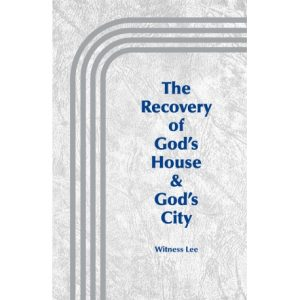 Recovery of God's House and God's City, The