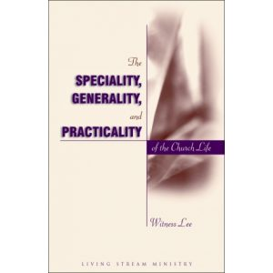 Speciality, Generality, and Practicality of the Church Life, The