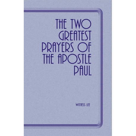 Two Greatest Prayers of the Apostle Paul, The