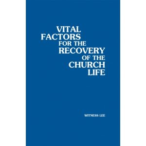 Vital Factors for the Recovery of the Church Life