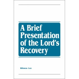 Brief Presentation of the Lord's Recovery, A