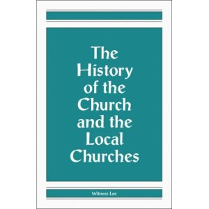 History of the Church and the Local Churches, The