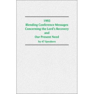 1993 Blending Conference Messages Concerning the Lord's Recovery and Our Present Need