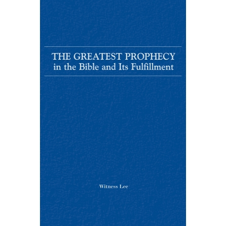 Greatest Prophecy in the Bible and Its Fulfillment, The