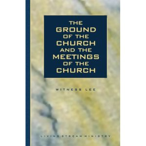 Ground of the Church and the Meetings of the Church, The