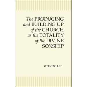 Producing and Building Up of the Church as the Totality of the Divine Sonship, The