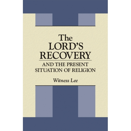 Lord's Recovery and the Present Situation of Religion, The