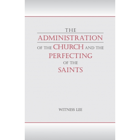 Administration of the Church and the Perfecting of the Saints, The