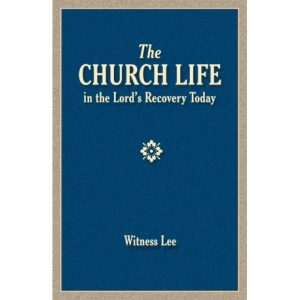 Church Life in the Lord's Recovery Today, The