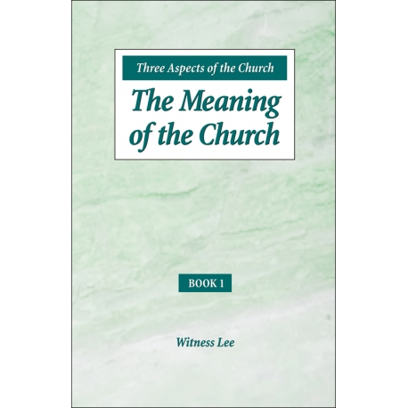 Three Aspects of the Church: Book 1, The Meaning of the Church