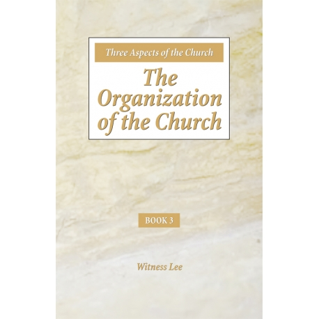 Three Aspects of the Church: Book 3, The Organization of the Church