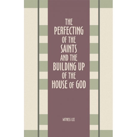 Perfecting of the Saints and the Building Up of the House of God, The