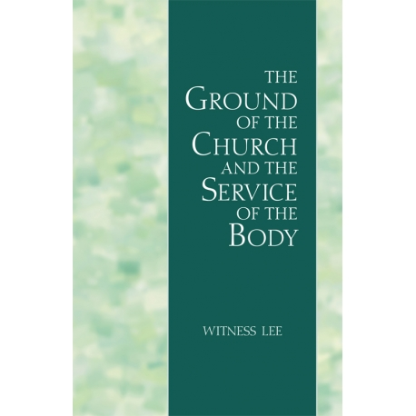 Ground of the Church and the Service of the Body, The