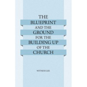 Blueprint and the Ground for the Building Up of the Church, The