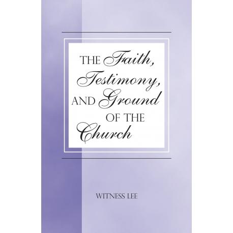 Faith, Testimony, and Ground of the Church, The