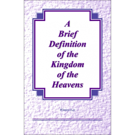 Brief Definition of the Kingdom of the Heavens, A