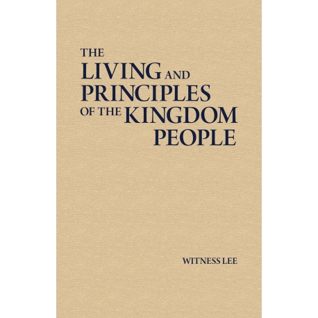 Living and Principles of the Kingdom People, The