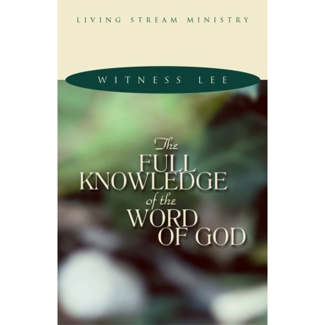 Full Knowledge of the Word of God, The