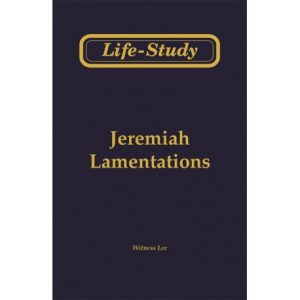Life-Study of Jeremiah & Lamentations