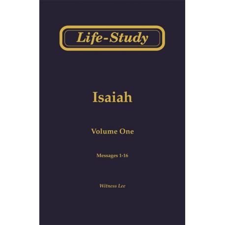 Life-Study of Isaiah, Vol. 1 (1-16)