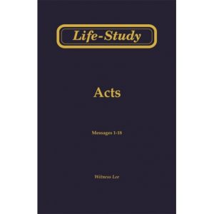 Life-Study of Acts, Vol. 1 (1-18)