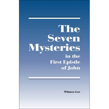 Seven Mysteries in the First Epistle of John
