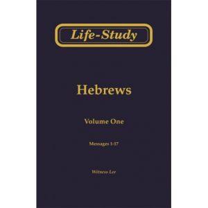 Life-Study of Hebrews, Vol. 1 (1-17)