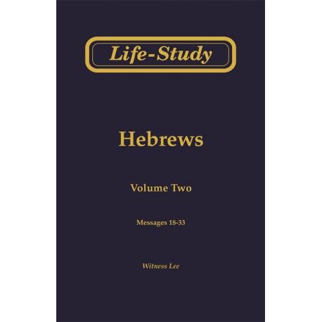 Life-Study of Hebrews, Vol. 2 (18-33)