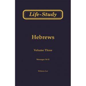Life-Study of Hebrews, Vol. 3 (34-52)