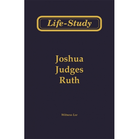Life-Study of Joshua, Judges & Ruth