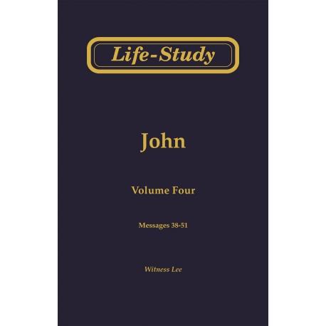 Life-Study of John, Vol. 4 (38-51)