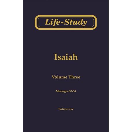 Life-Study of Isaiah, Vol. 3 (33-54)
