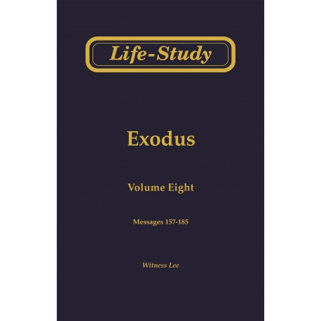 Life-Study of Exodus, Vol. 8 (157-185)
