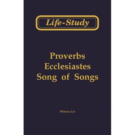 Life-Study of Proverbs, Ecclesiastes, Song of Songs