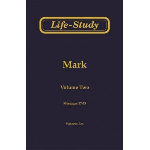 Life-Study of Mark, Vol. 2 (17-33)