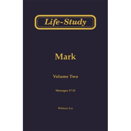Life-Study of Mark, Vol. 2 (17-33)