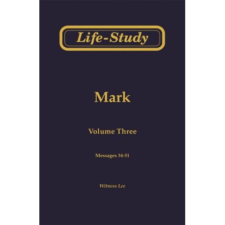 Life-Study of Mark, Vol. 3 (34-51)