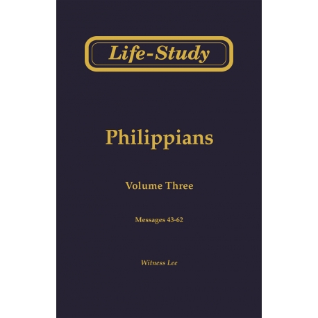 Life-Study of Philippians, Vol. 3 (43-62)
