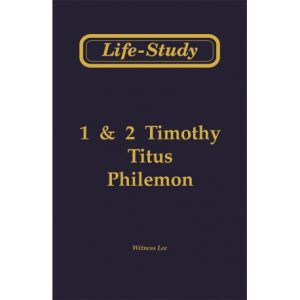 Life-Study of 1 & 2 Timothy, Titus, and Philemon