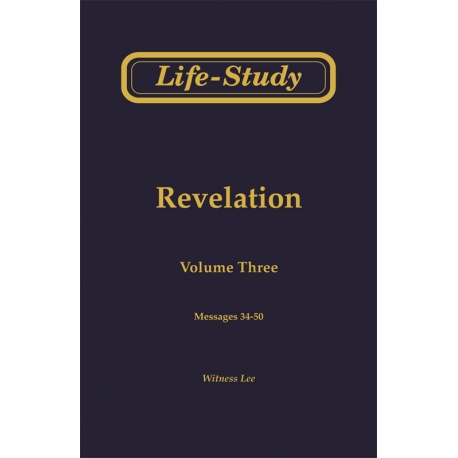 Life-Study of Revelation, Vol. 3 (34-50)