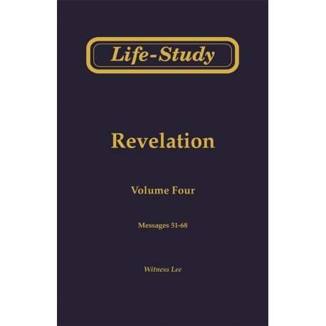 Life-Study of Revelation, Vol. 4 (51-68)