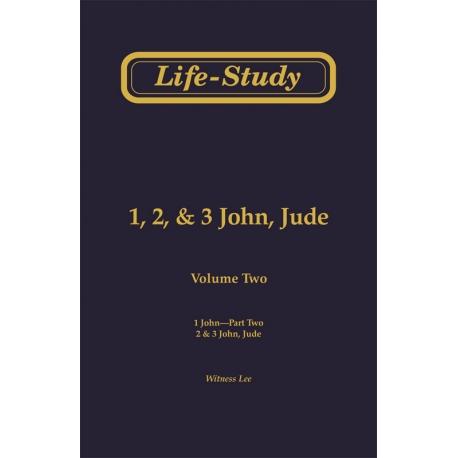 Life-Study of 1, 2 & 3 John, Jude, Vol. 2 -- 1 John, Part Two, 2 & 3 John, Jude (25 messages)