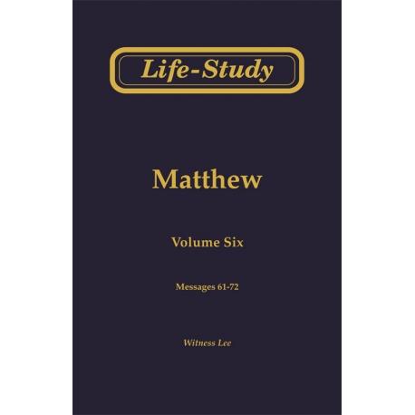 Life-Study of Matthew, Vol. 6 (61-72)