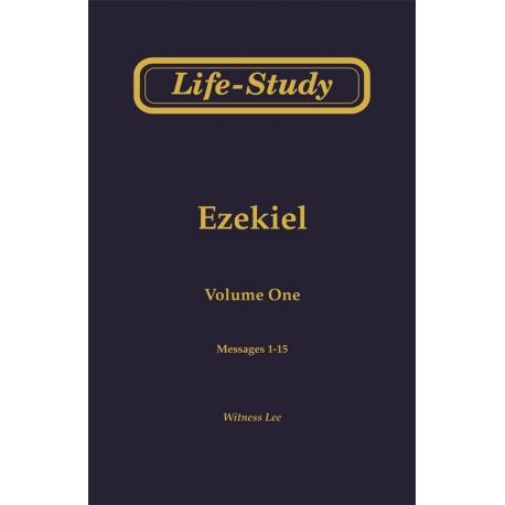Life-Study of Ezekiel, Vol. 1 (1-15)