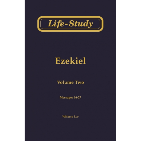 Life-Study of Ezekiel, Vol. 2 (16-27)
