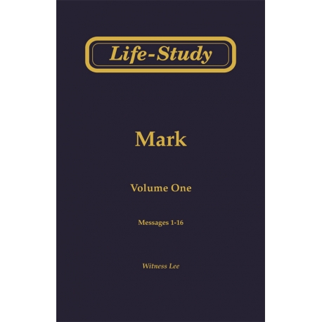 Life-Study of Mark, Vol. 1 (1-16)
